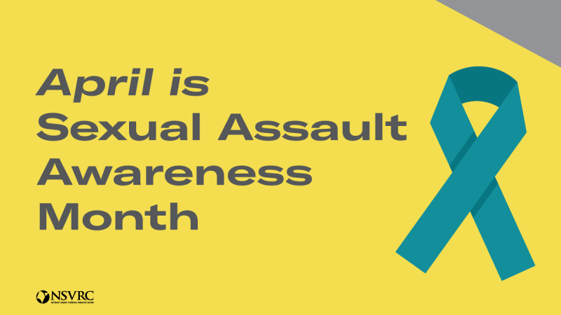 "A yellow NSVRC banner with a teal ribon reads, ""April is Sexual Assault Awareness Month."""